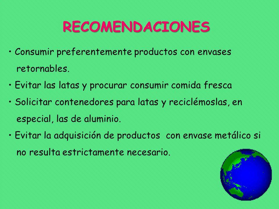 RECOMENDACIONES • Consumir preferentemente productos con envases