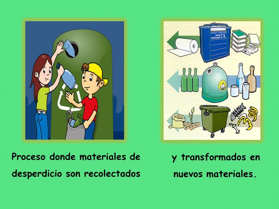 Proceso donde materiales de desperdicio son recolectados