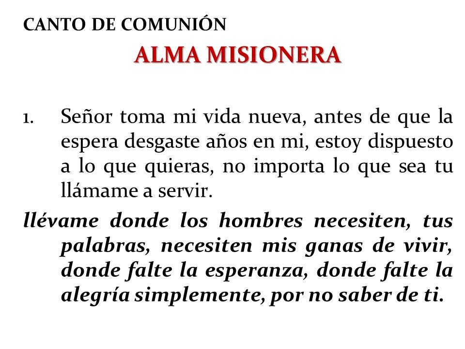 CANTO DE COMUNIÓN ALMA MISIONERA.