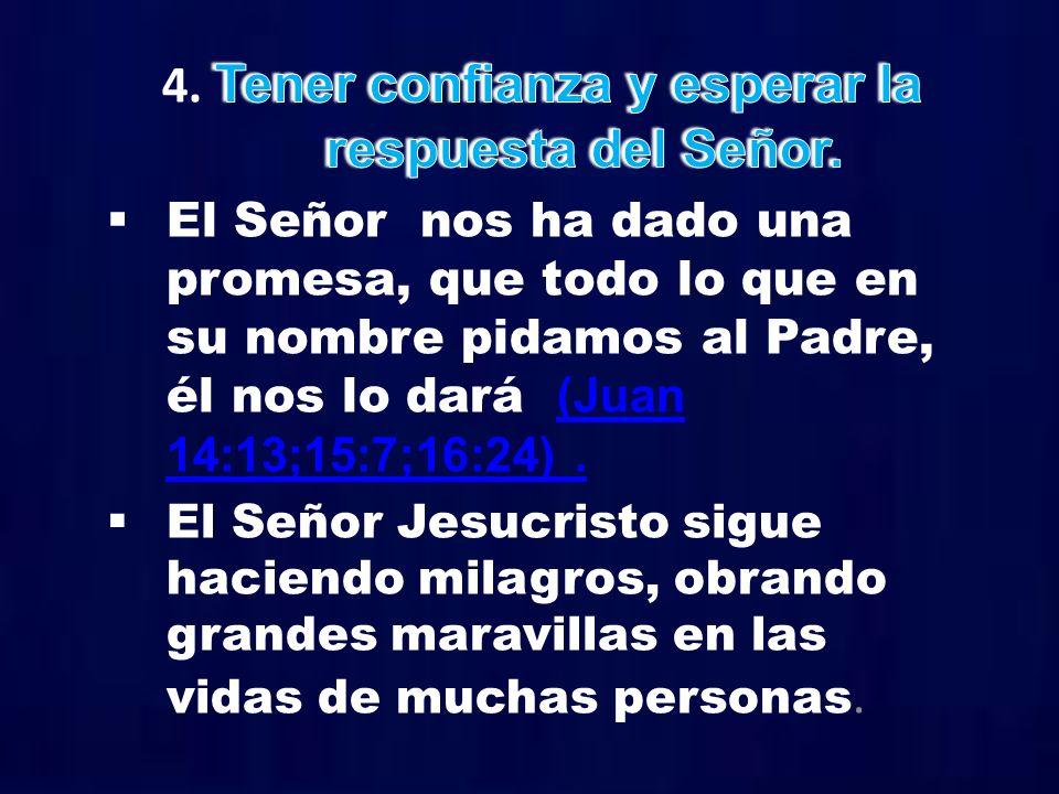 4. Tener confianza y esperar la respuesta del Señor.