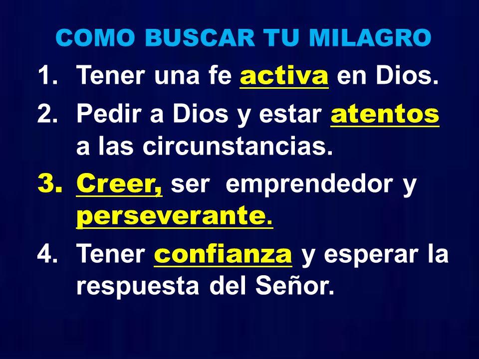 Tener una fe activa en Dios.