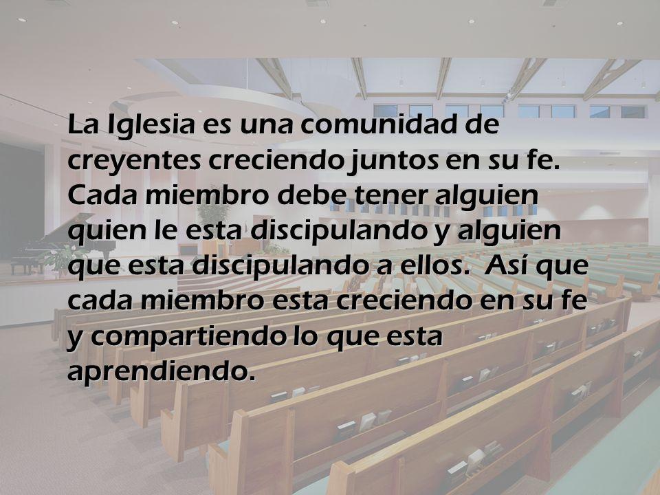La Iglesia es una comunidad de creyentes creciendo juntos en su fe