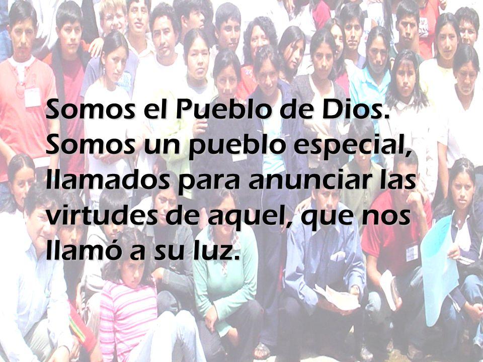 Somos el Pueblo de Dios.