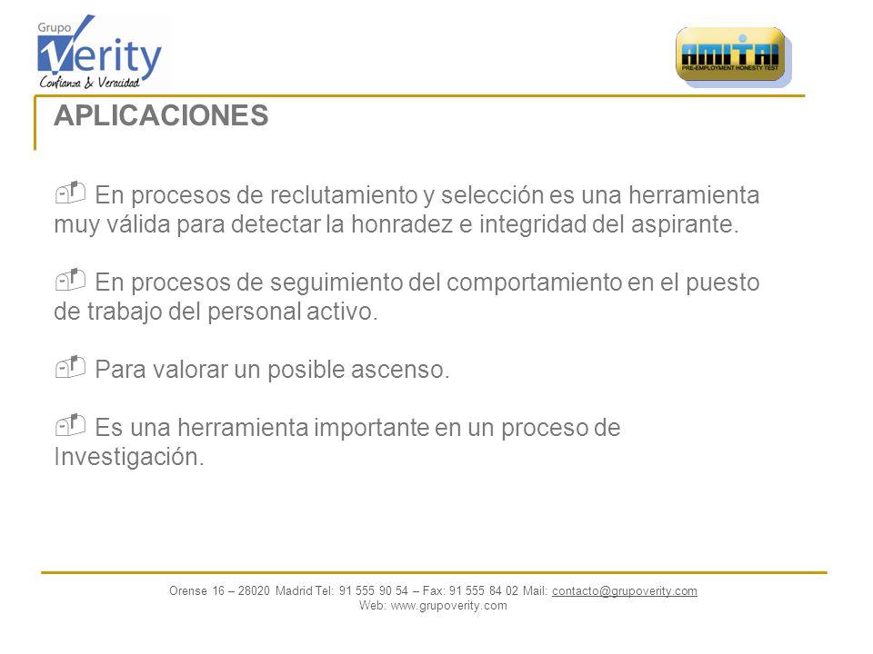 APLICACIONES En procesos de reclutamiento y selección es una herramienta muy válida para detectar la honradez e integridad del aspirante.
