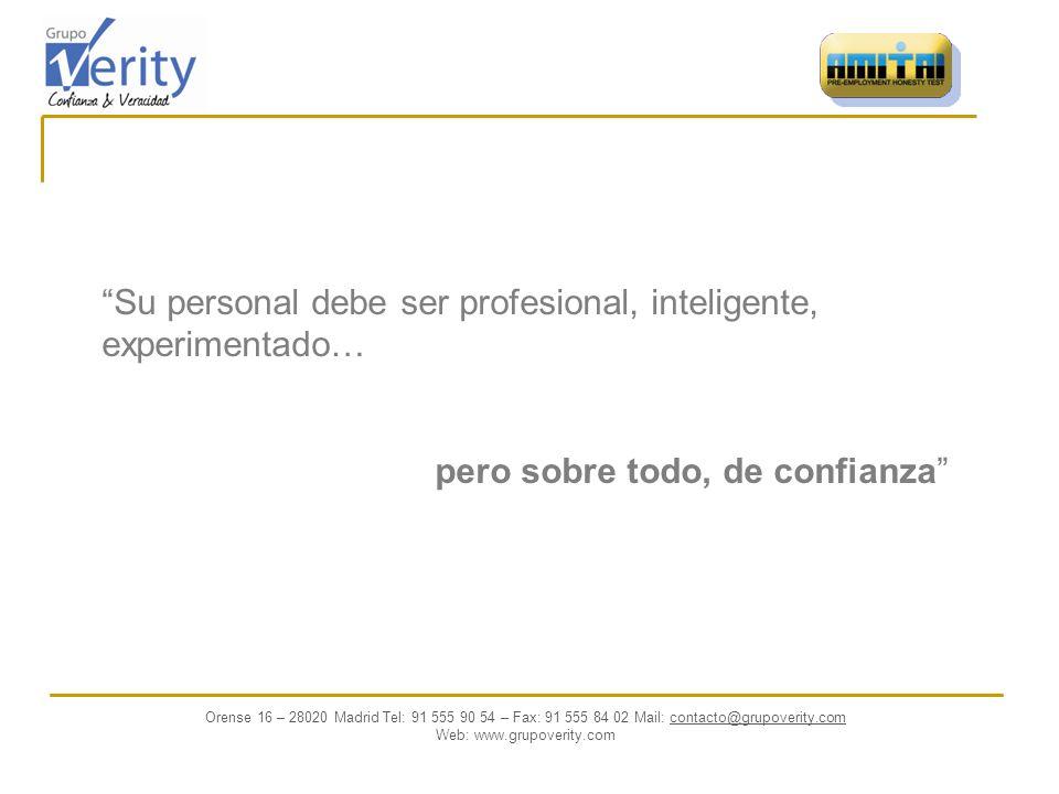 Su personal debe ser profesional, inteligente, experimentado…