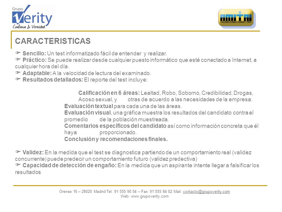 CARACTERISTICAS Sencillo: Un test informatizado fácil de entender y realizar.
