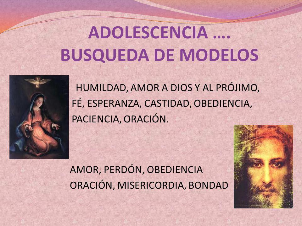 ADOLESCENCIA …. BUSQUEDA DE MODELOS