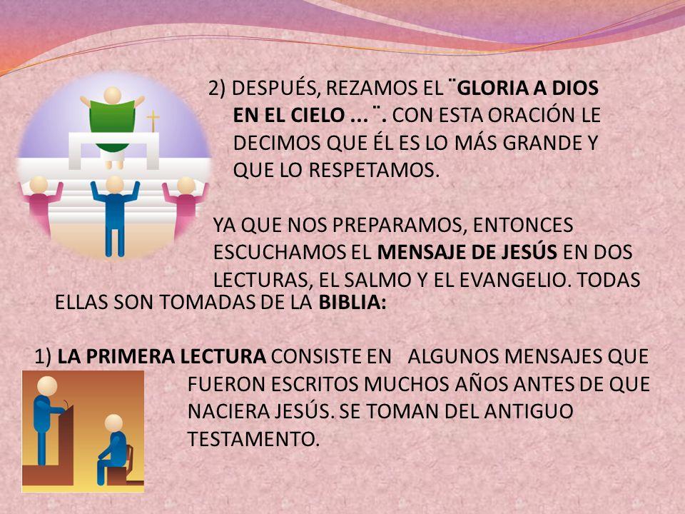 2) DESPUÉS, REZAMOS EL ¨GLORIA A DIOS EN EL CIELO. ¨