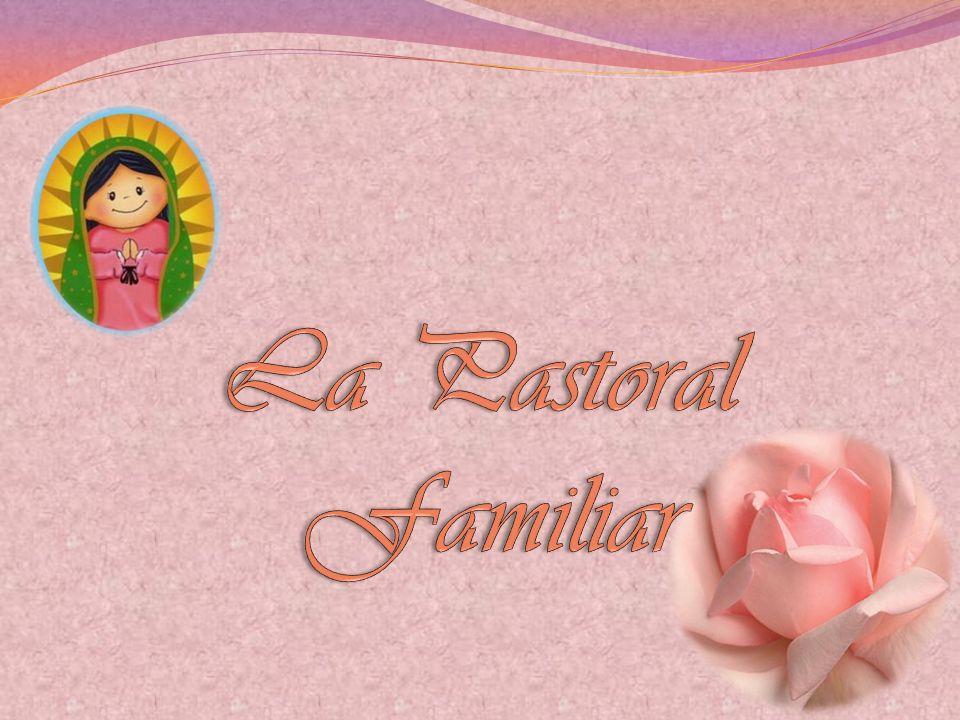 La Pastoral Familiar