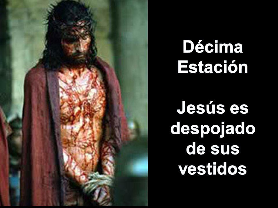 Décima Estación Jesús es despojado de sus vestidos