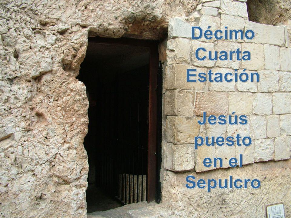 Décimo Cuarta Estación Jesús puesto en el Sepulcro