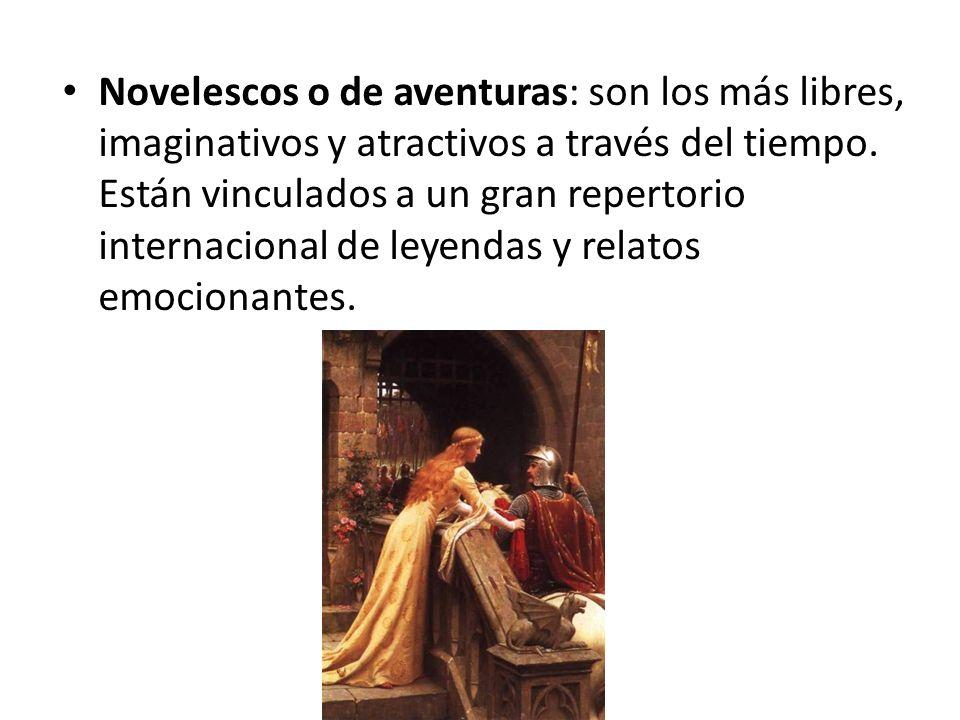 Novelescos o de aventuras: son los más libres, imaginativos y atractivos a través del tiempo.