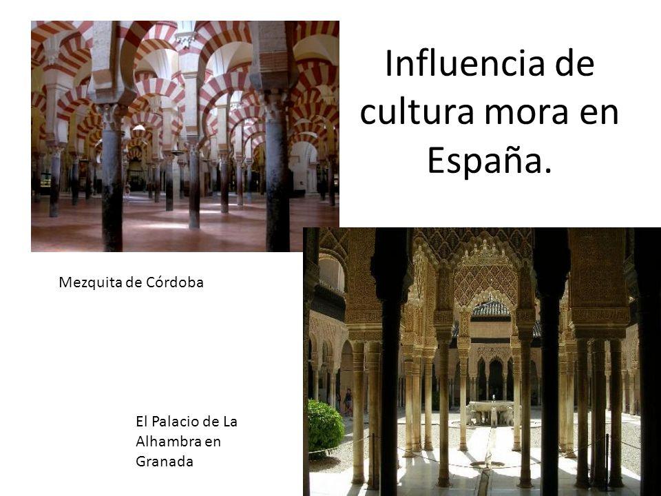 Influencia de cultura mora en España.