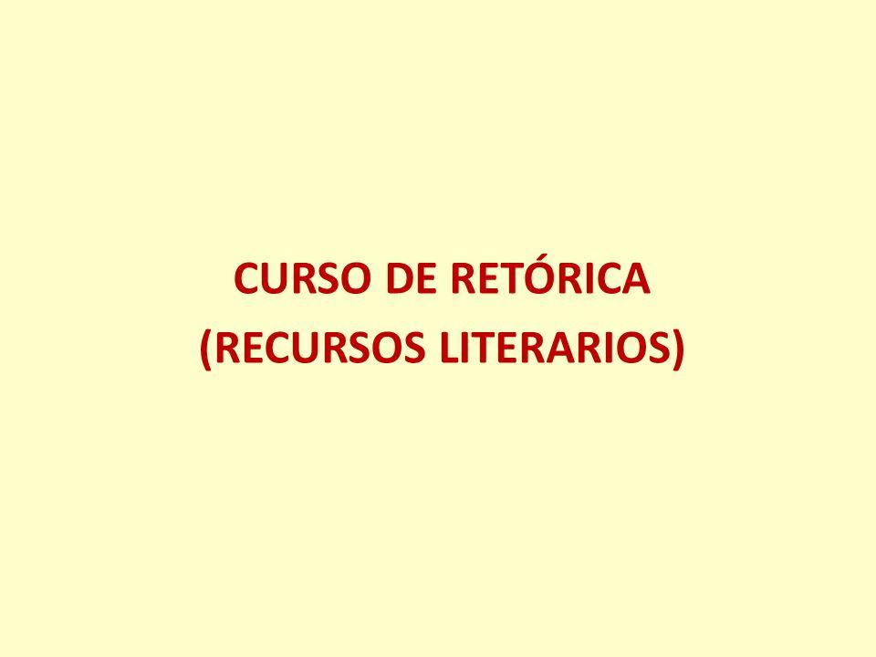CURSO DE RETÓRICA (RECURSOS LITERARIOS)