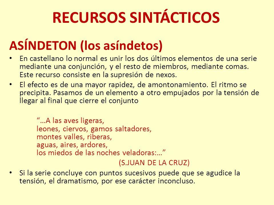 RECURSOS SINTÁCTICOS ASÍNDETON (los asíndetos)
