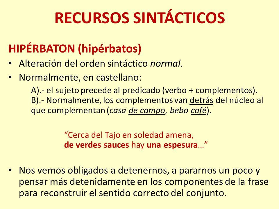 RECURSOS SINTÁCTICOS HIPÉRBATON (hipérbatos)