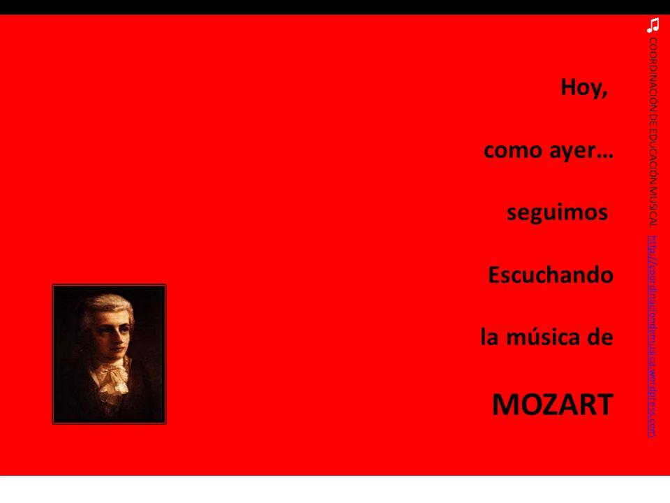 Hoy, como ayer… seguimos Escuchando la música de MOZART