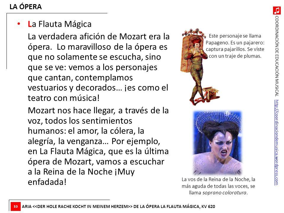 LA ÓPERA La Flauta Mágica.