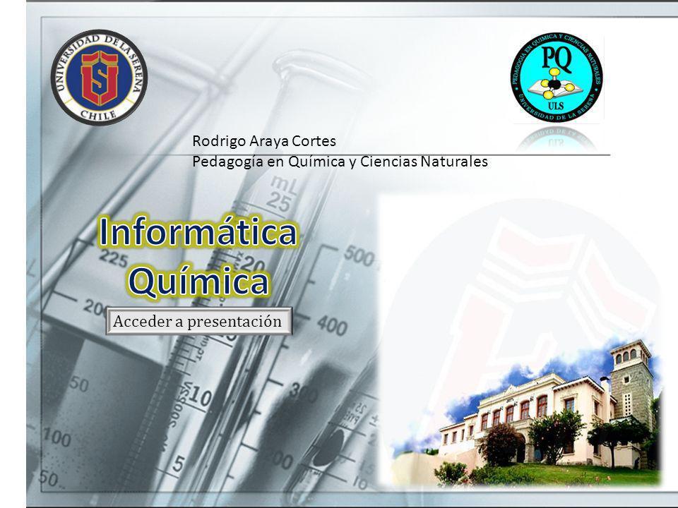 Informática Química Rodrigo Araya Cortes