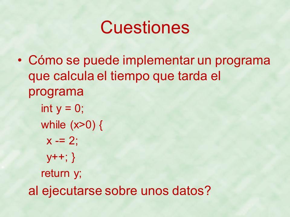 Cuestiones Cómo se puede implementar un programa que calcula el tiempo que tarda el programa. int y = 0;