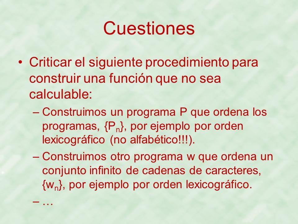 Cuestiones Criticar el siguiente procedimiento para construir una función que no sea calculable: