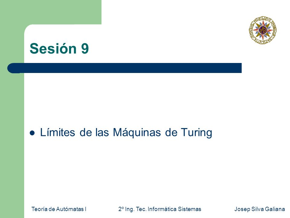 Sesión 9 Límites de las Máquinas de Turing