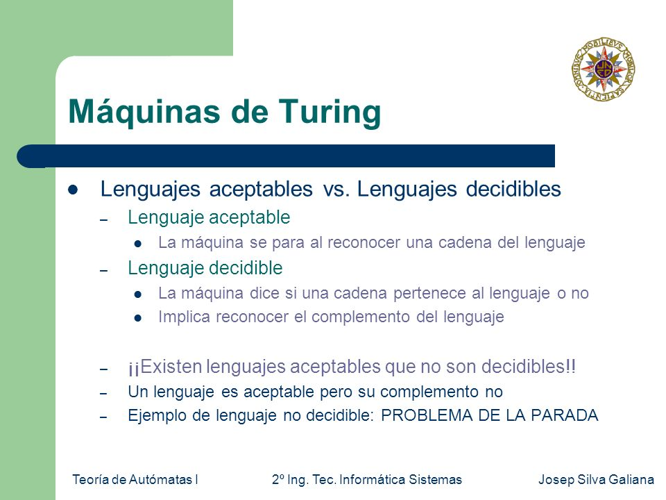 Máquinas de Turing Lenguajes aceptables vs. Lenguajes decidibles