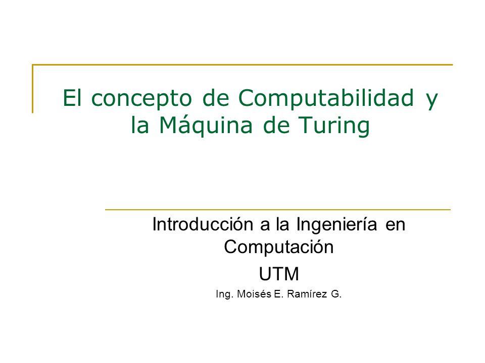 El concepto de Computabilidad y la Máquina de Turing