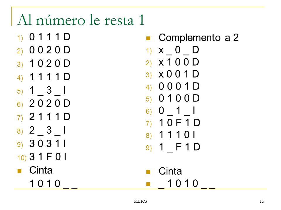 Al número le resta 1 0 1 1 1 D Complemento a 2 0 0 2 0 D x _ 0 _ D