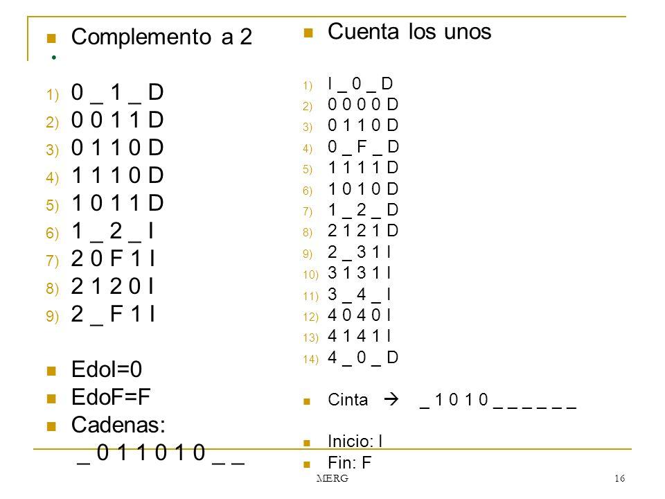 . Cuenta los unos Complemento a 2 0 _ 1 _ D 0 0 1 1 D 0 1 1 0 D