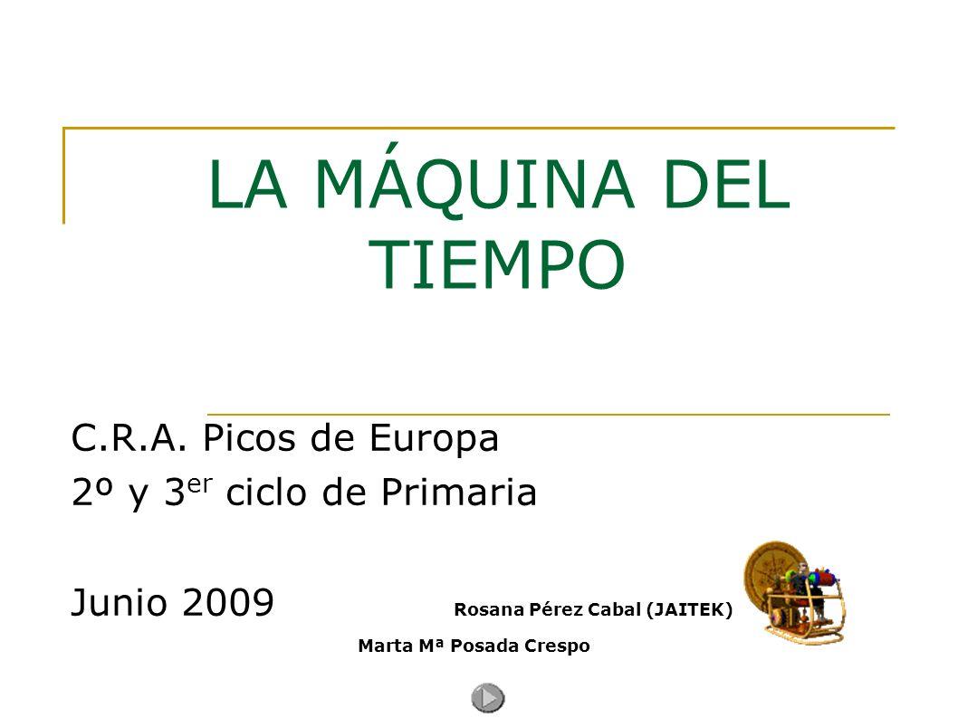 LA MÁQUINA DEL TIEMPO C.R.A. Picos de Europa