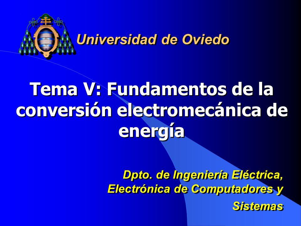 Tema V: Fundamentos de la conversión electromecánica de energía