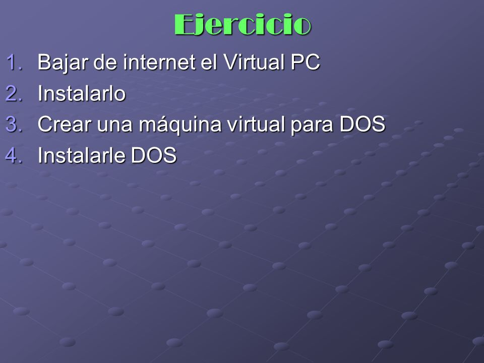 Ejercicio Bajar de internet el Virtual PC Instalarlo