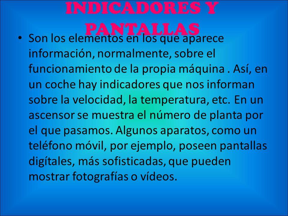 INDICADORES Y PANTALLAS