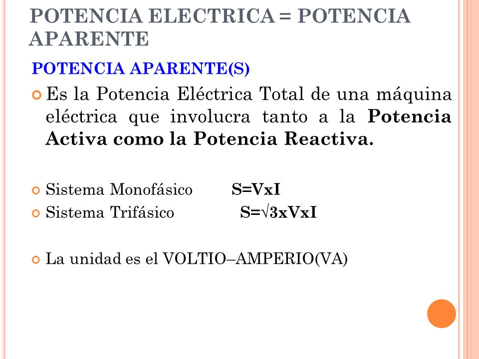 POTENCIA ELECTRICA = POTENCIA APARENTE