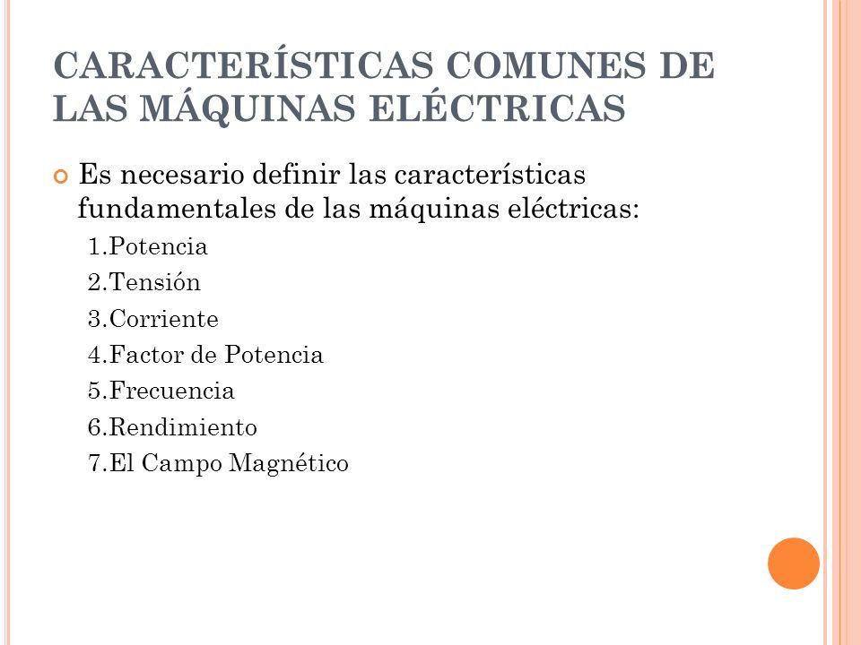 CARACTERÍSTICAS COMUNES DE LAS MÁQUINAS ELÉCTRICAS