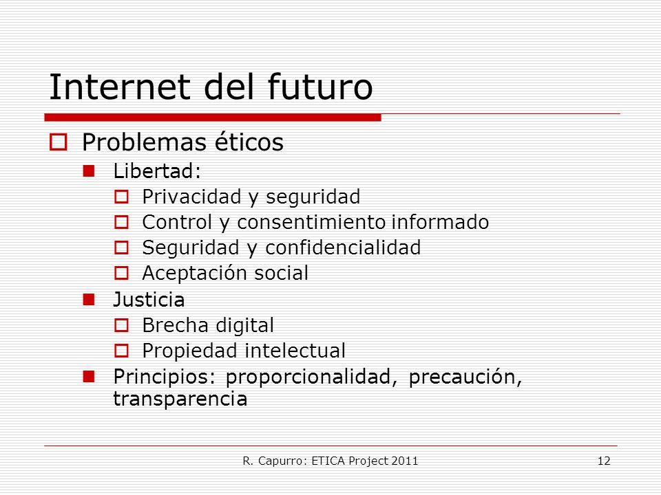R. Capurro: ETICA Project 2011
