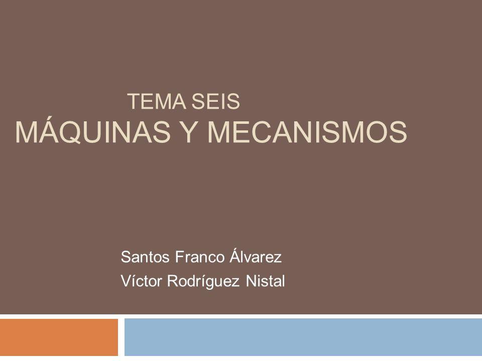 TEMA SEIS Máquinas y Mecanismos