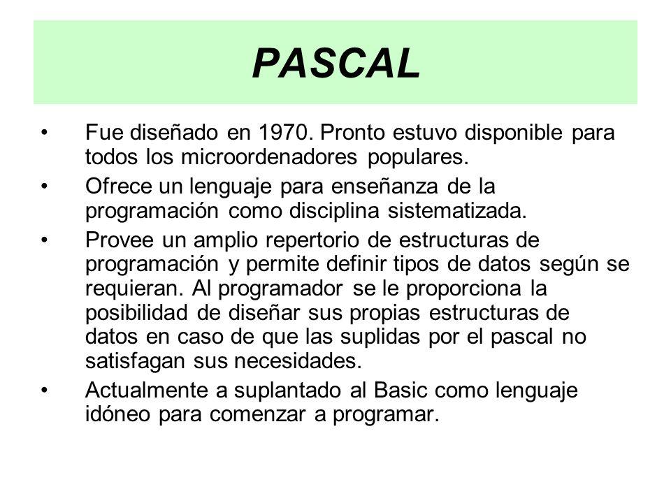 PASCAL Fue diseñado en 1970. Pronto estuvo disponible para todos los microordenadores populares.