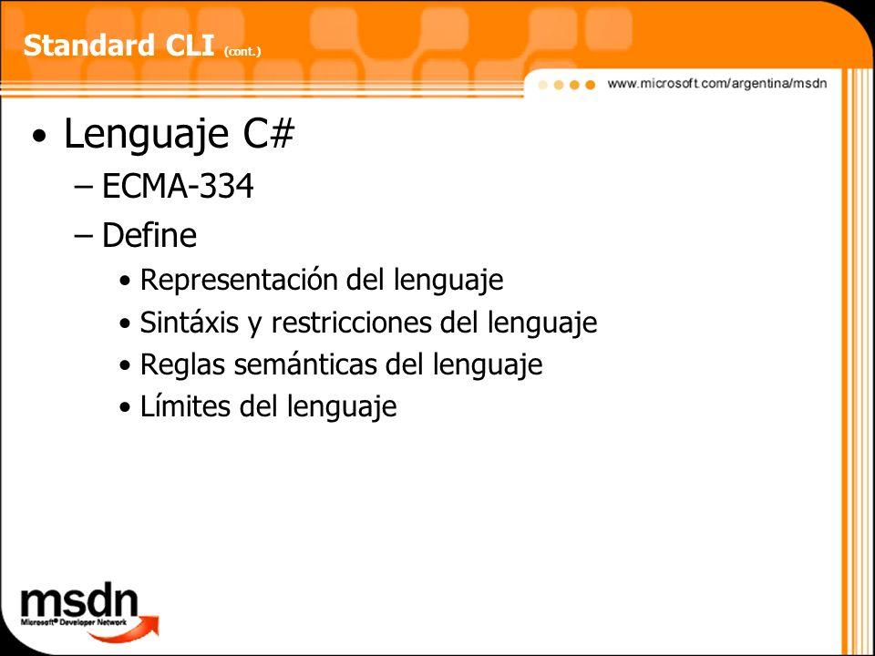 Lenguaje C# ECMA-334 Define Standard CLI (cont.)