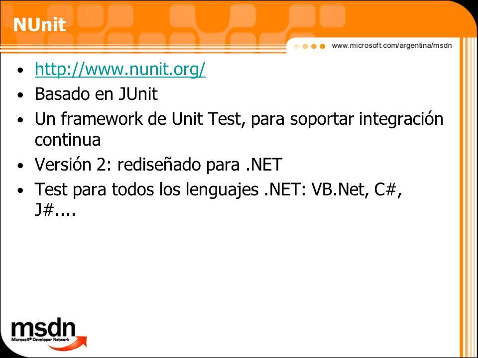 NUnit http://www.nunit.org/ Basado en JUnit