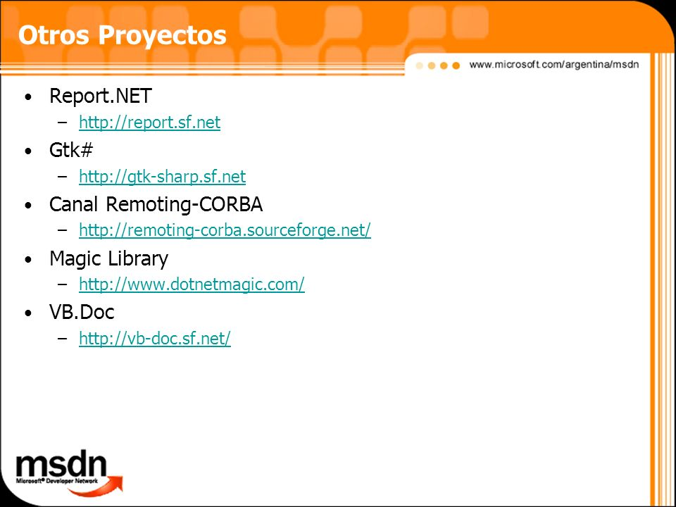 Otros Proyectos Report.NET Gtk# Canal Remoting-CORBA Magic Library