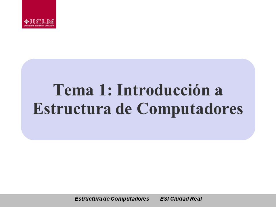 Tema 1: Introducción a Estructura de Computadores