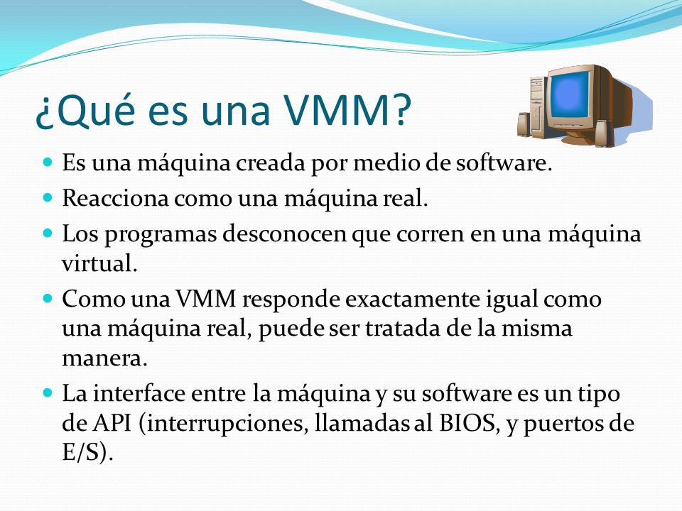 ¿Qué es una VMM Es una máquina creada por medio de software.