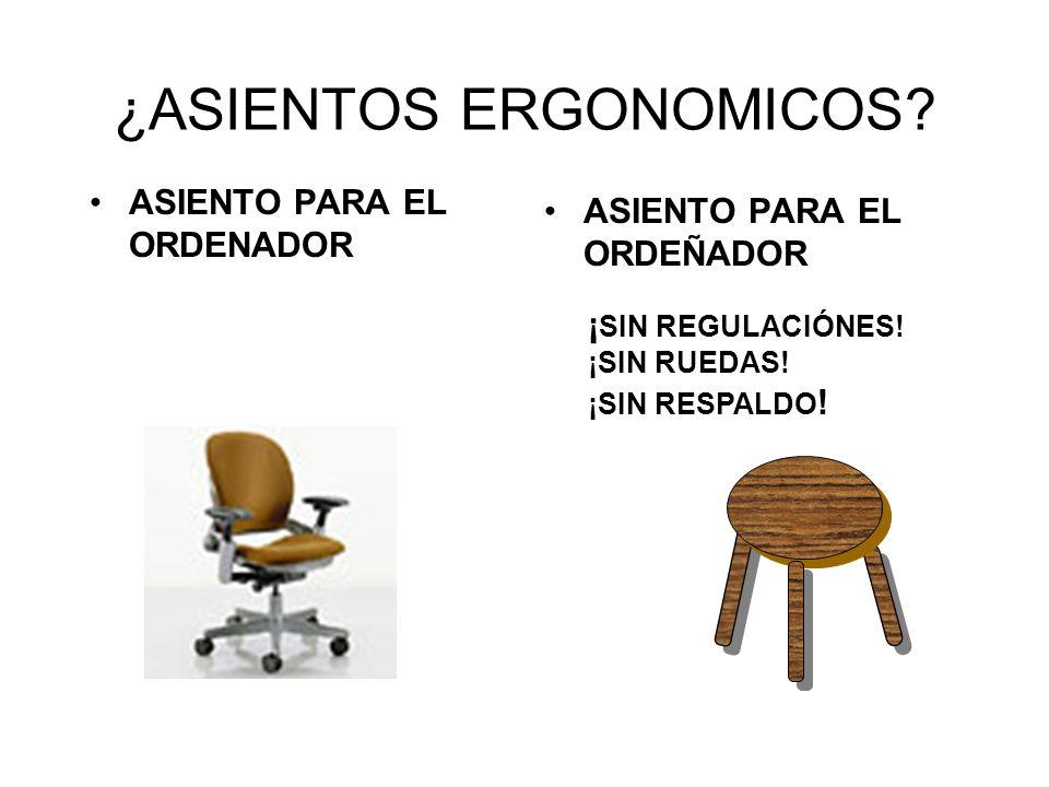 ¿ASIENTOS ERGONOMICOS