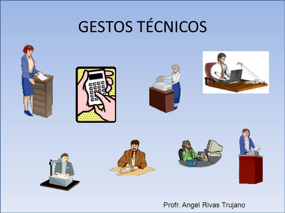 GESTOS TÉCNICOS Profr. Angel Rivas Trujano