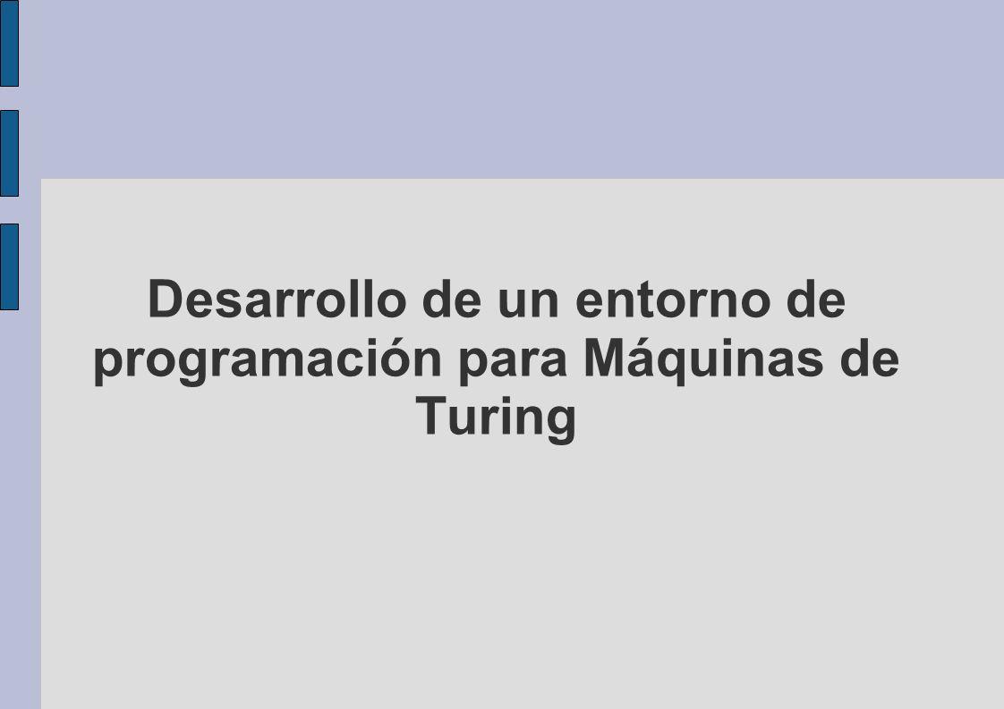 Desarrollo de un entorno de programación para Máquinas de Turing