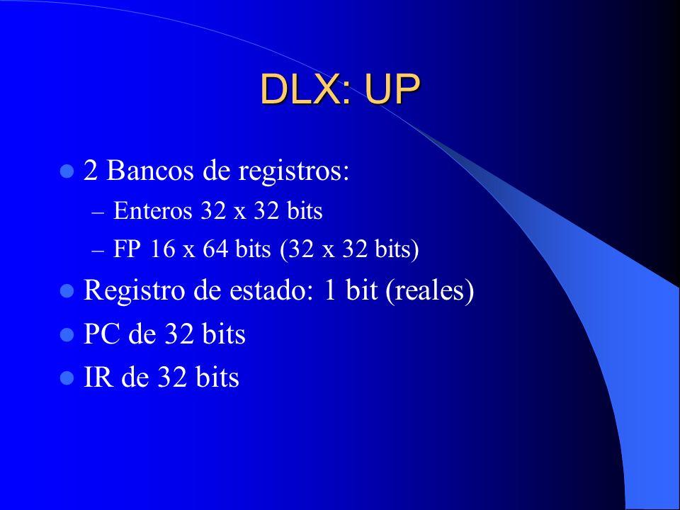 DLX: UP 2 Bancos de registros: Registro de estado: 1 bit (reales)