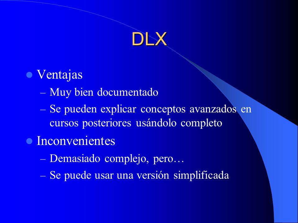 DLX Ventajas Inconvenientes Muy bien documentado