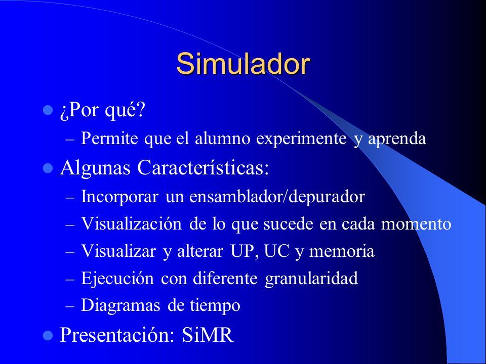Simulador ¿Por qué Algunas Características: Presentación: SiMR